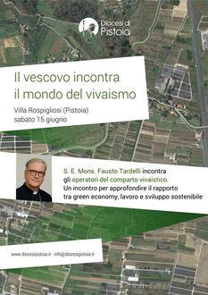 Green economy, sviluppo sostenibile, futuro economico di Pistoia:  incontro tra il vescovo di Pistoia e le principali aziende e i rappresentanti delle associazioni del settore vivaistico.