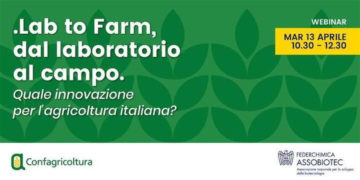 INVITO - Lab to Farm, dal laboratorio al campo. Quale innovazione per l'agricoltura italiana? Evento on line martedì 13 aprile ore 10.30